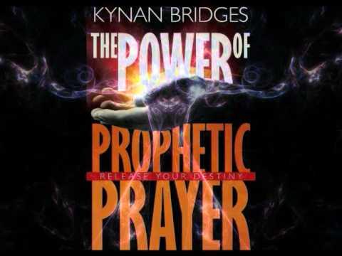 Prophetic Prayer and the Kingdom of God with Kynan Bridges