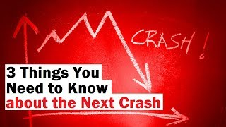 The Next Market Crash... 3 Things You Need to Know