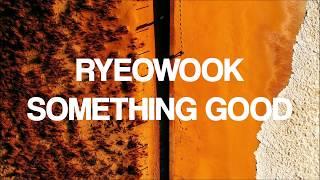 Ryeowook - Something Good