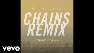 Nick Jonas - Chains (Remix) (Audio) ft. Jhené Aiko
