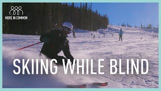 Skiing While Blind | More in Common