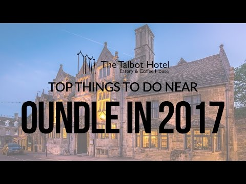 Top Things To Do Near Oundle in 2017