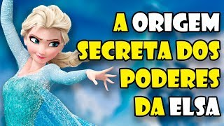 De onde vieram os poderes de Elsa? Teoria Frozen