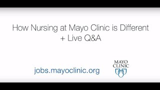 How is nursing different at Mayo Clinic