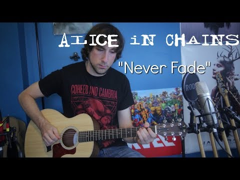 Never Fade (Acoustic Alice In Chains cover)