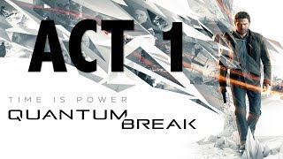 Quantum Break Act 1 - Xbox One X - Walkthrough