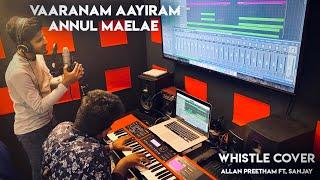Vaaranam Aayiram - Annul Maelae   Whistle Cover   Allan Preetham Ft. Sanjay