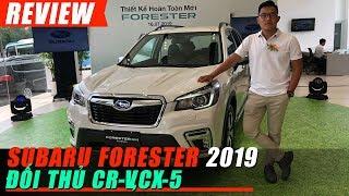 Tìm hiểu Subaru FORESTER 2019 All-NEW nhập THÁI, giá Tốt chưa từng thấy
