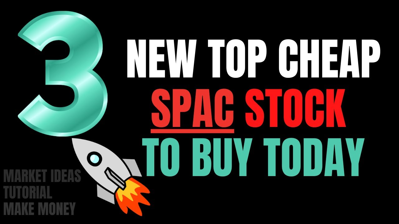 Download New Top Cheap SPAC Stocks to Buy Today | February 2021