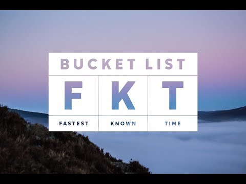 Watch: Bucket List FKT
