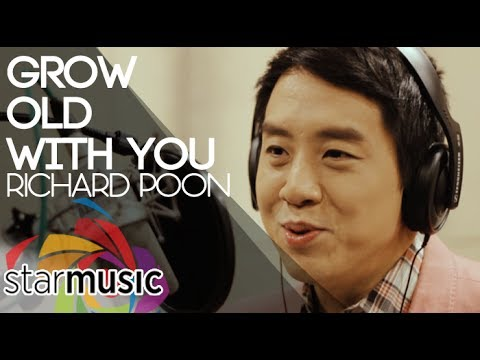 Richard Poon - Grow Old With You (In Studio)