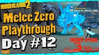 Borderlands 2 | Melee Zero Playthrough Funny Moments And Drops | Day #12