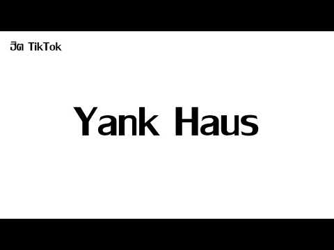 #ฮิต TikTok Yank Haus 3-CHA [ DJ Got Remix Official ]