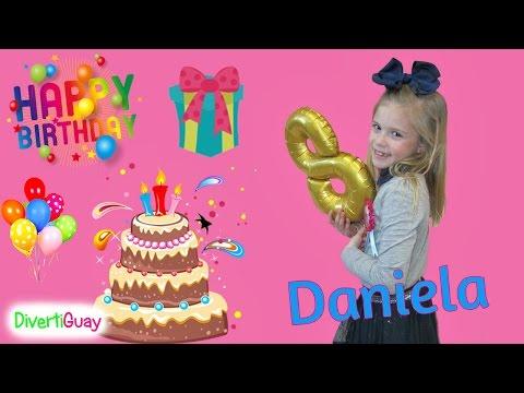 Fiesta de cumpleaños, Daniela cumple 8 años  Happy Birthday