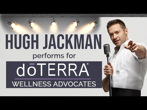 Hugh Jackman Sings for doTERRA, Full  About Dancing, Dreaming & Supporting Small Farmers