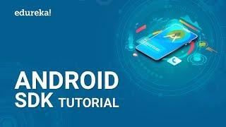 Android SDK Tutorial | How to Setup Android SDK? | Android Development Training | Edureka