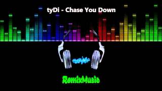 tyDi - Chase You Down [RemixMusic #1]