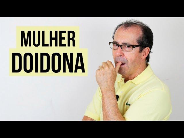MULHER DOIDONA