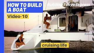 How to build a boat - Catamaran - part 8 - Cruising!