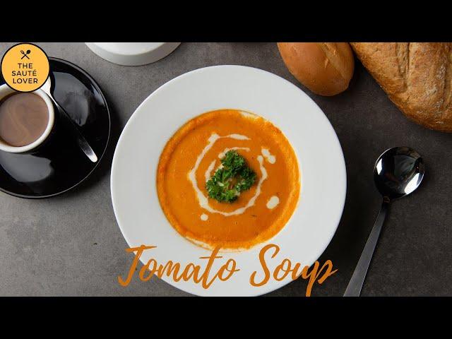 Tomato Soup   How to make Tomato Soup Easily   रेस्टोरेंट जैसा टमाटर का सूप कैसे बनाएं  