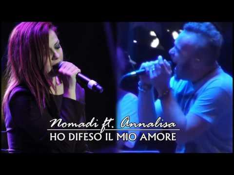 Nomadi ft. Annalisa - Ho difeso il mio amore