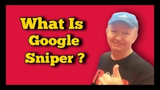 """""""what Is Google Sniper""""   Google Sniper 2015 Review - So """"what Is Google Sniper"""""""