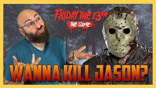 Wanna Kill Jason? - Friday The 13th The Game