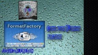 Tutorial - Como usar Format factory (Explicado) 1/2 (HD)