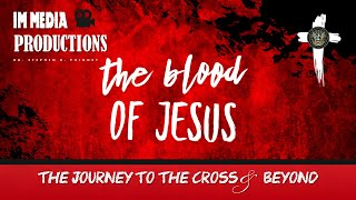 #IM Media | #Phinney | The Blood of #Jesus. The Story.
