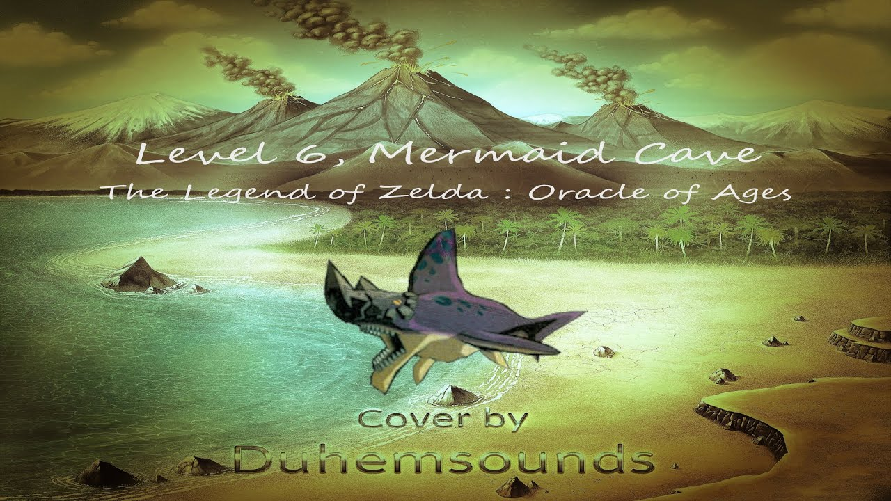 Level 6, Mermaid Cave - The Legend of Zelda : Oracle Of Ages (🐺: VGM Cover)