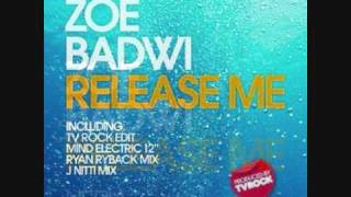 Zoe Badwi - Release Me (TV ROCK EDIT) ♣♣