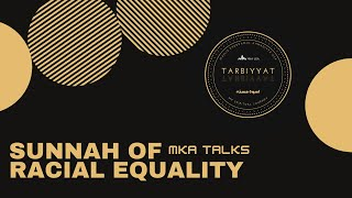 MKA Talks - Sunnah of Racial Equality | February 2021