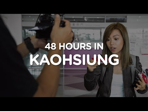 Episode 1: 48 Hours in Kaohsiung, Taiwan
