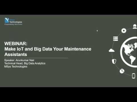 Webinar - Make IoT and Big Data Your Maintenance Assistants