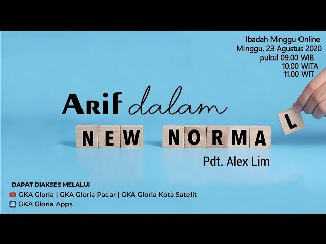 Kebaktian Umum - Pdt. Alex Lim - Arif dalam New Normal - 23 Agustus 2020