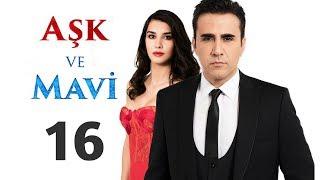 Любовь и Мави, 16 серия (Aşk ve Mavi) | Русская озвучка