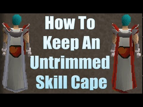 How To Keep Your Untrimmed Skill Cape! [07 Runescape]