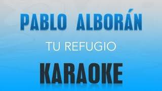 Baixar Pablo Alborán - Tu Refugio (Karaoke)