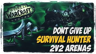 856+ Survival hunter 2v2 arena analysis DONT GIVE UP!! | wow legion patch 7.1