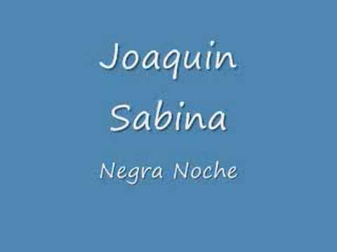 Joaqu n sabina negra noche youtube - Joaquin sabina youtube ...