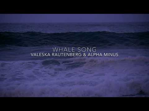 Valeska Rautenberg & Alpha Minus - Whale Song