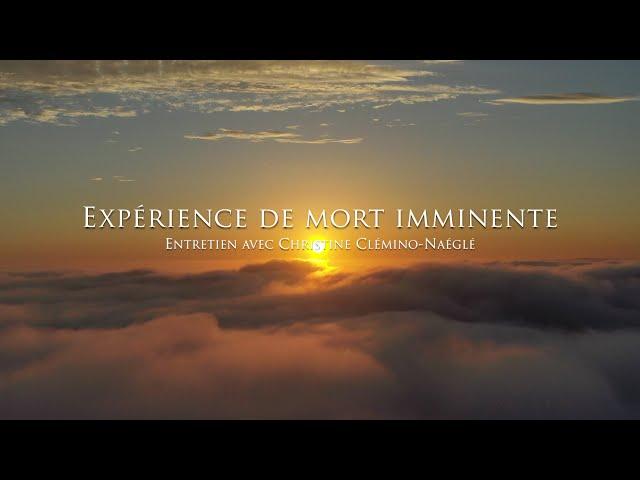 L'expérience de mort imminente de Christine Clémino-Naéglé