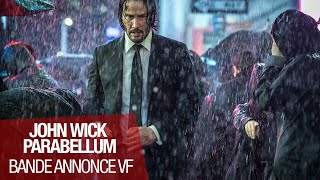 JOHN WICK PARABELLUM - Bande Annonce VF