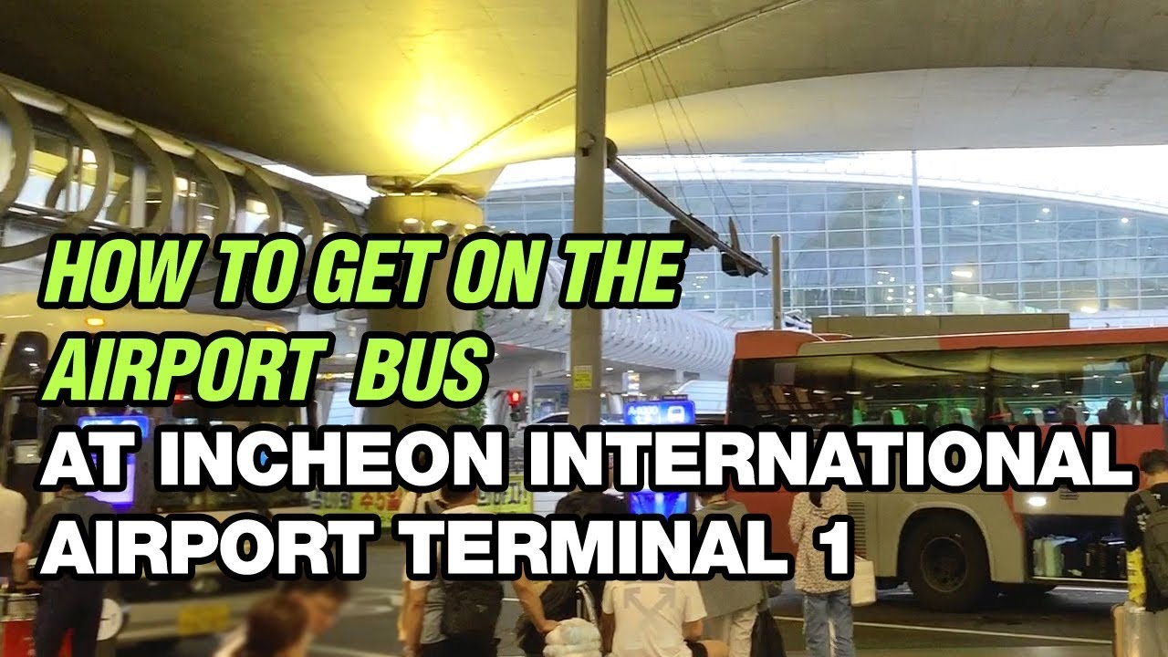 [KOREA TRAVEL INFO] How to get on the bus at incheon international airport terminal 1