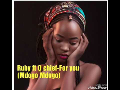 Ruby ft Q chief-For you(Mdogo Mdogo) new song