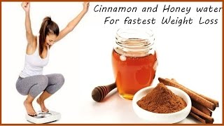 Fastest Way To Lose Weight Fast with Cinnamon and Honey water