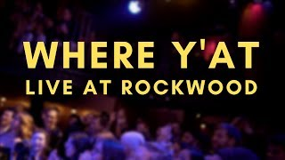 Where Y'At - Aberdeen at Rockwood Music Hall