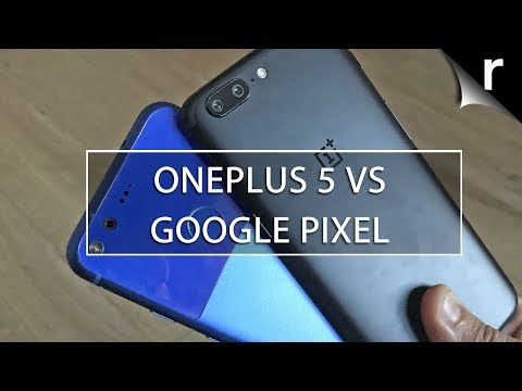 OnePlus 5 vs Google Pixel: Which is the best Android?