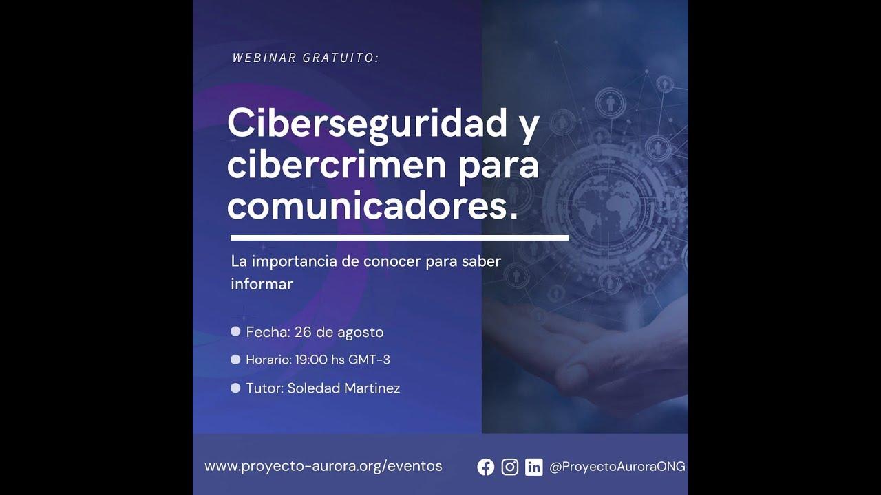 Ciberseguridad y cibercrimen para comunicadores