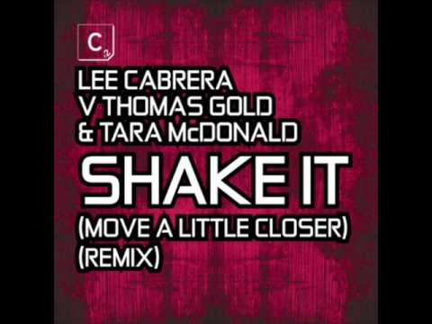 Клип Lee-Cabrera - Shake It (Move a Little Closer) [Terrace Vocal Mix]